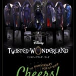 Disney Twisted-Wonderland 1st Anniversary POP-UP SHOP ~Cheers!~