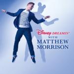 『ディズニー・ドリーミング with マシュー・モリソン』Disney Dreamin' with Matthew Morrison