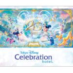 """東京ディズニーセレブレーションホテル""""東京ディズニーシー20周年:タイム・トゥ・シャイン!""""宿泊アイテム"""